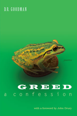 Greed: A Confession by D.R. Goodman